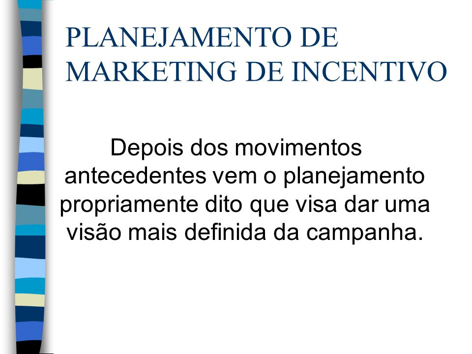 PLANEJAMENTO DE MARKETING DE INCENTIVO