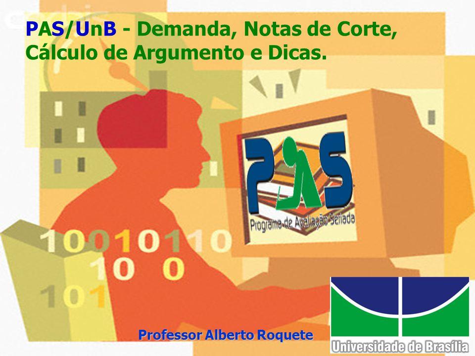 PAS/UnB - Demanda, Notas de Corte, Cálculo de Argumento e Dicas.