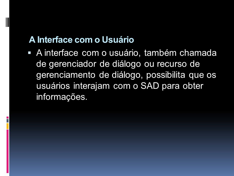 A Interface com o Usuário