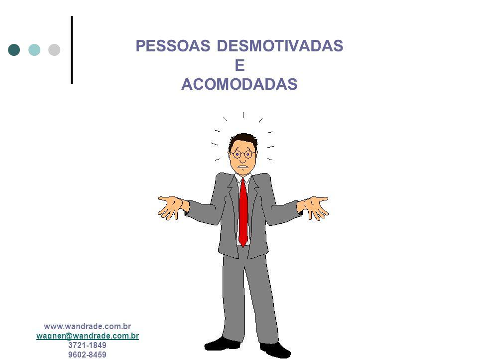 PESSOAS DESMOTIVADAS E ACOMODADAS