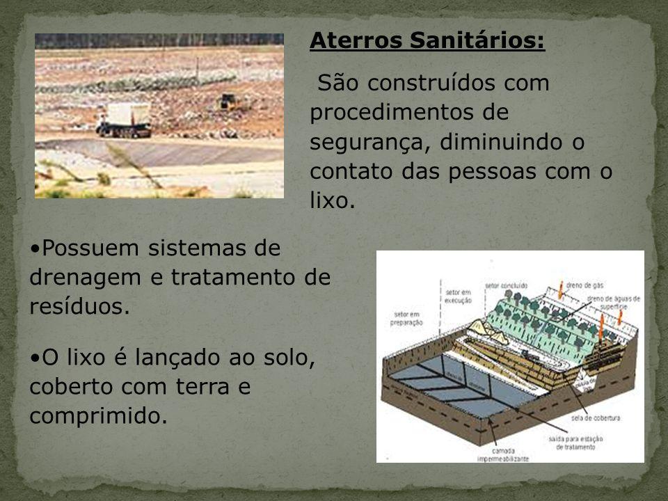 Aterros Sanitários: São construídos com procedimentos de segurança, diminuindo o contato das pessoas com o lixo.