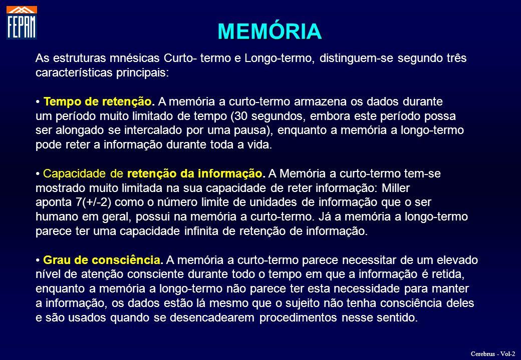 MEMÓRIA As estruturas mnésicas Curto- termo e Longo-termo, distinguem-se segundo três. características principais: