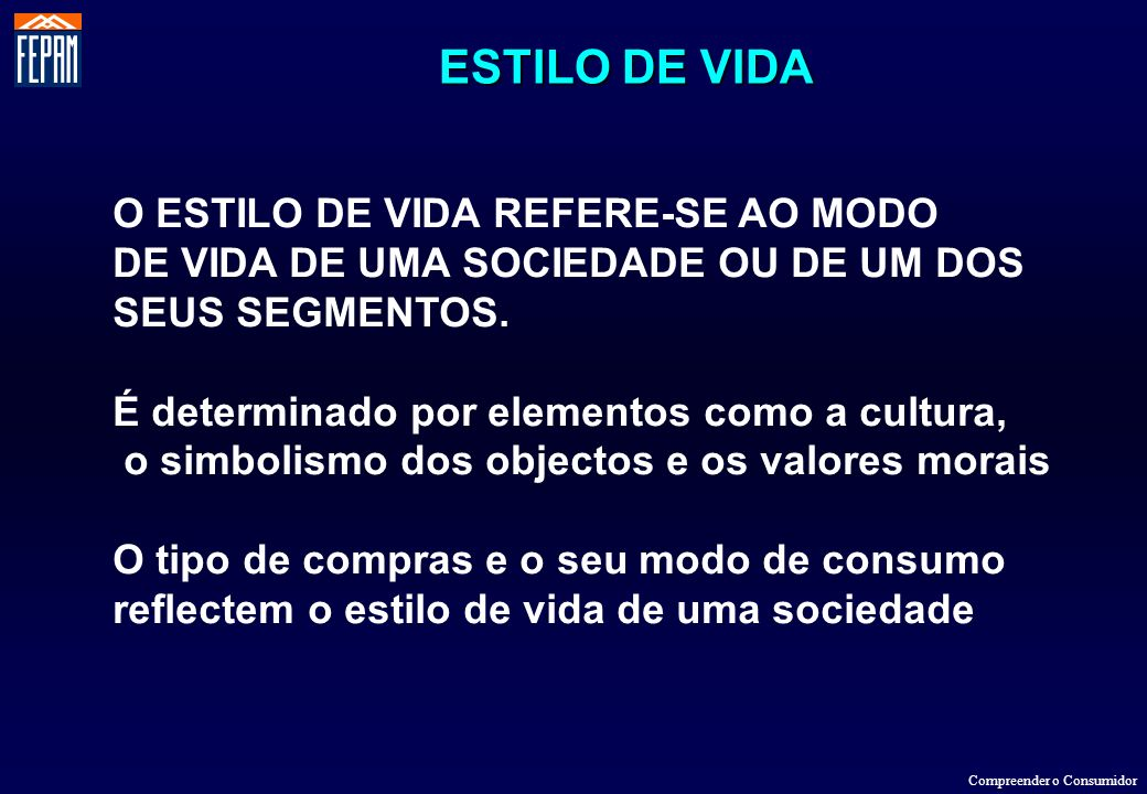 ESTILO DE VIDA O ESTILO DE VIDA REFERE-SE AO MODO