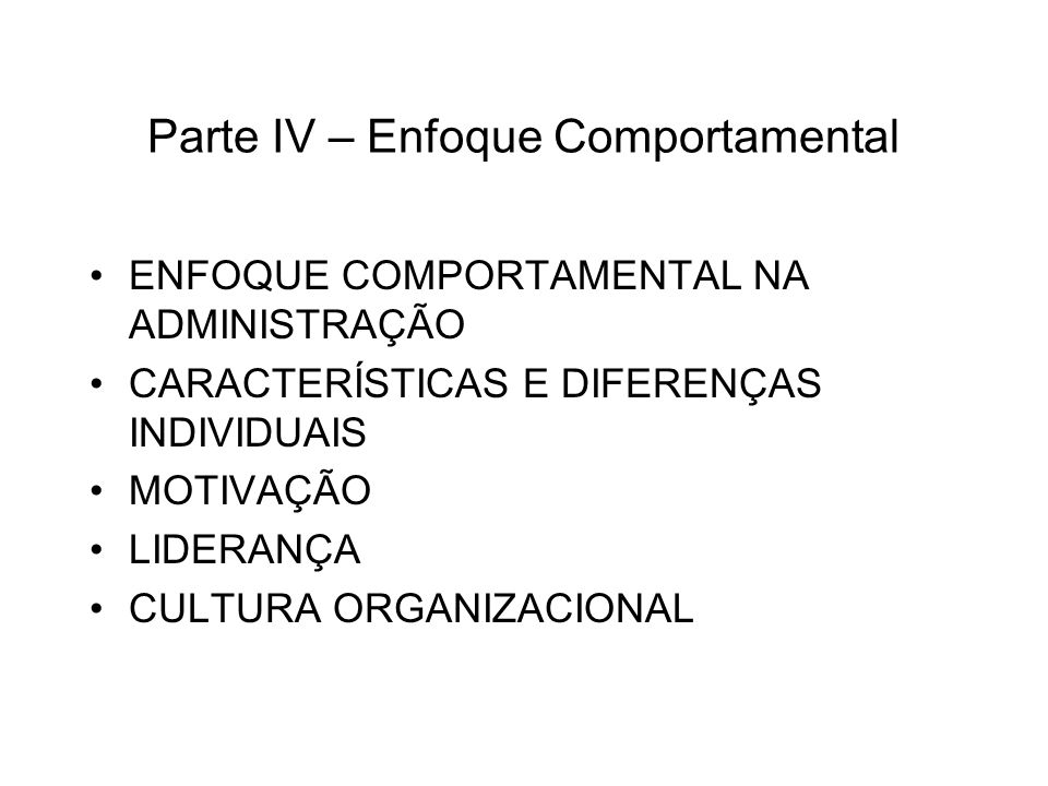 Parte IV – Enfoque Comportamental