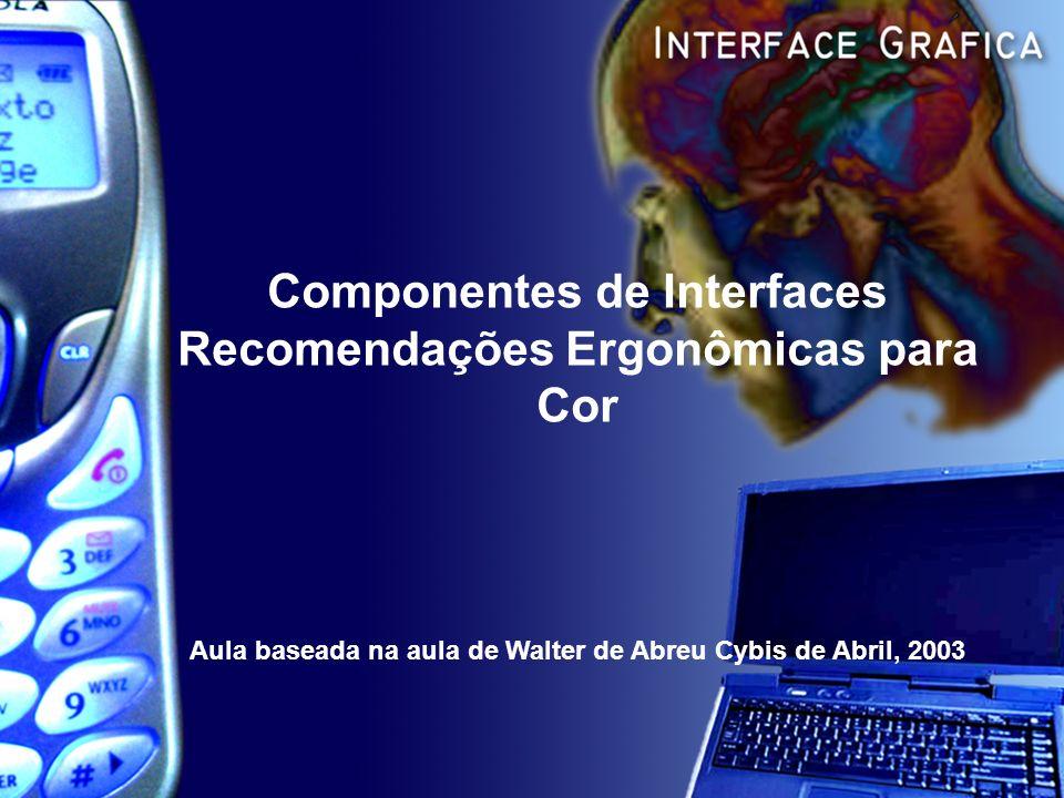 Componentes de Interfaces Recomendações Ergonômicas para Cor