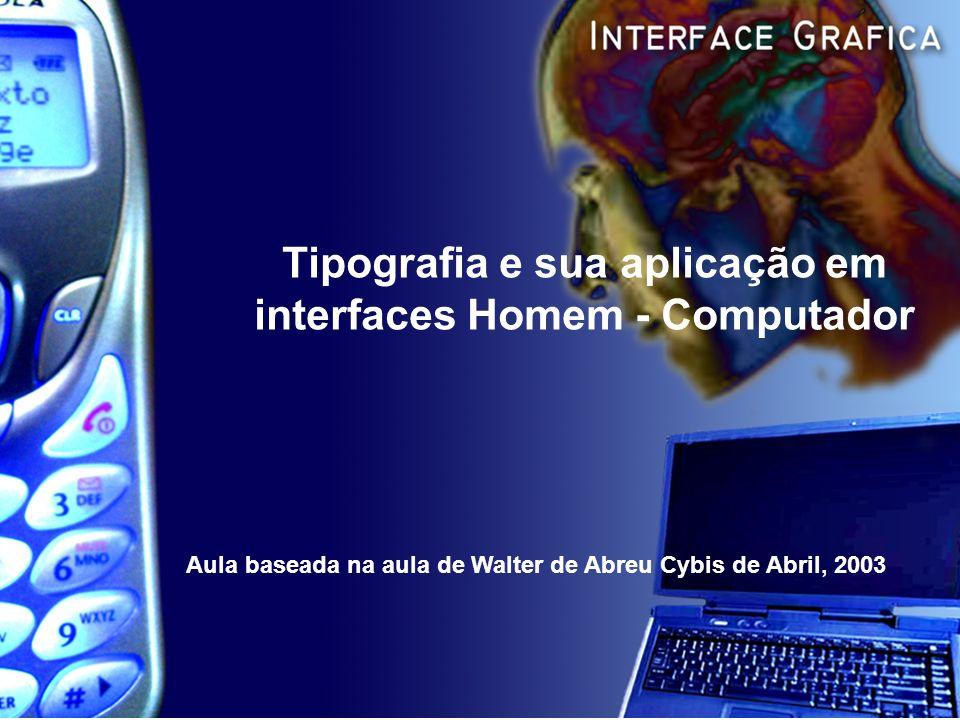 Tipografia e sua aplicação em interfaces Homem - Computador