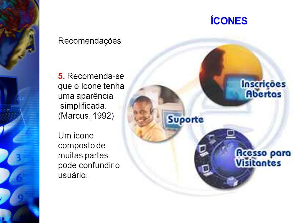 ÍCONES Recomendações 5. Recomenda-se que o ícone tenha uma aparência