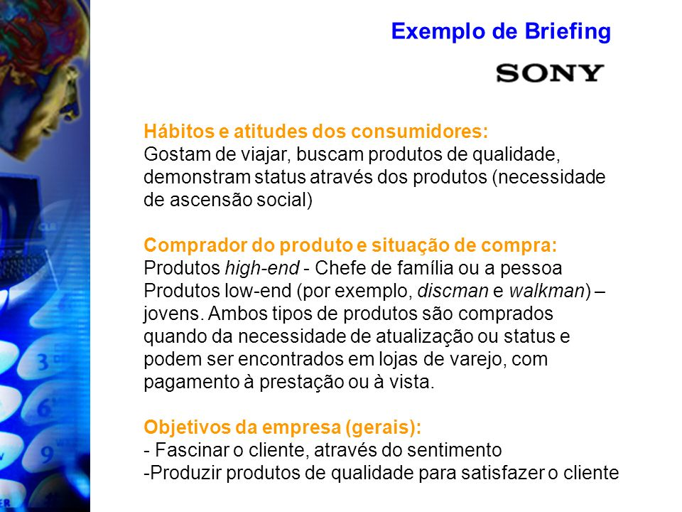 Exemplo de Briefing Hábitos e atitudes dos consumidores: