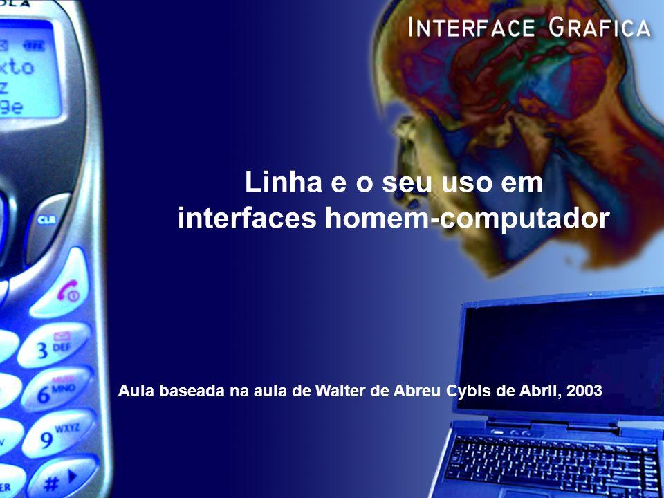 Linha e o seu uso em interfaces homem-computador