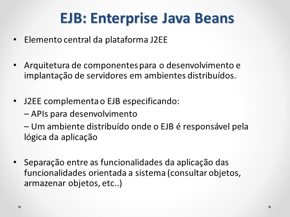 EJB: Enterprise Java Beans