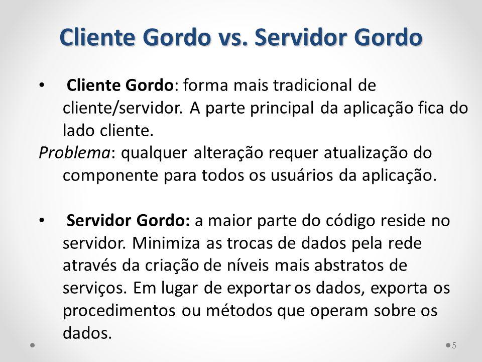 Cliente Gordo vs. Servidor Gordo