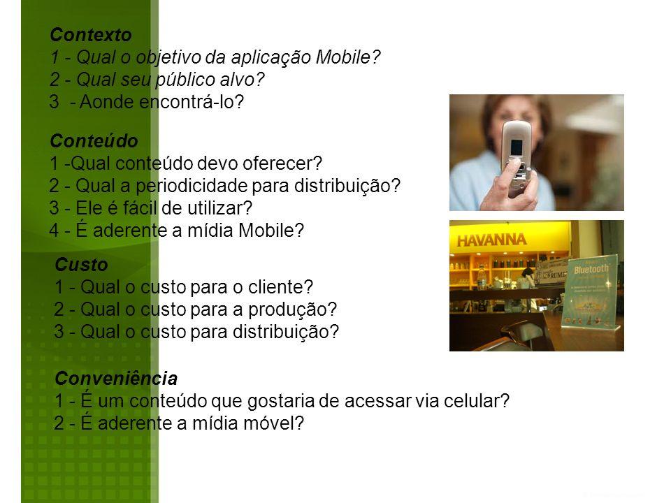 Contexto 1 - Qual o objetivo da aplicação Mobile 2 - Qual seu público alvo 3 - Aonde encontrá-lo