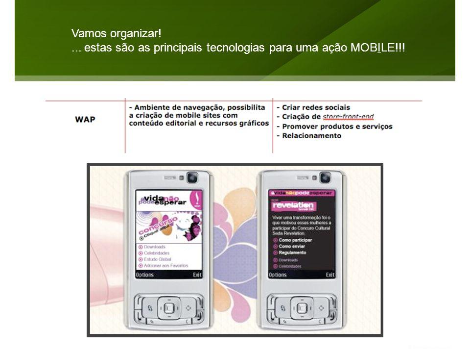 Vamos organizar! ... estas são as principais tecnologias para uma ação MOBILE!!!