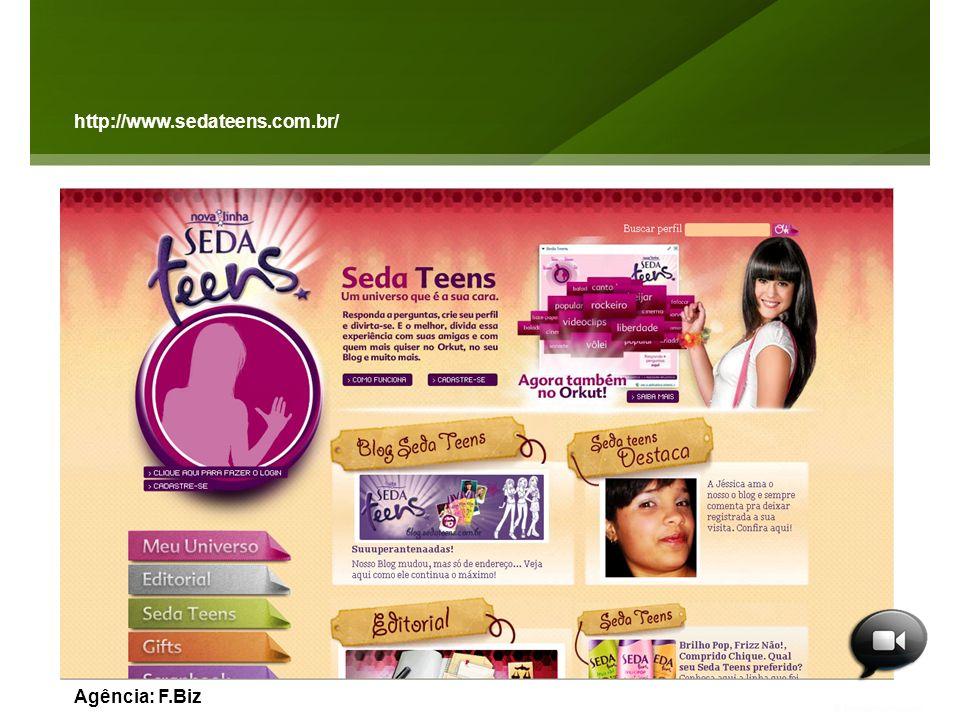 http://www.sedateens.com.br/ Agência: F.Biz