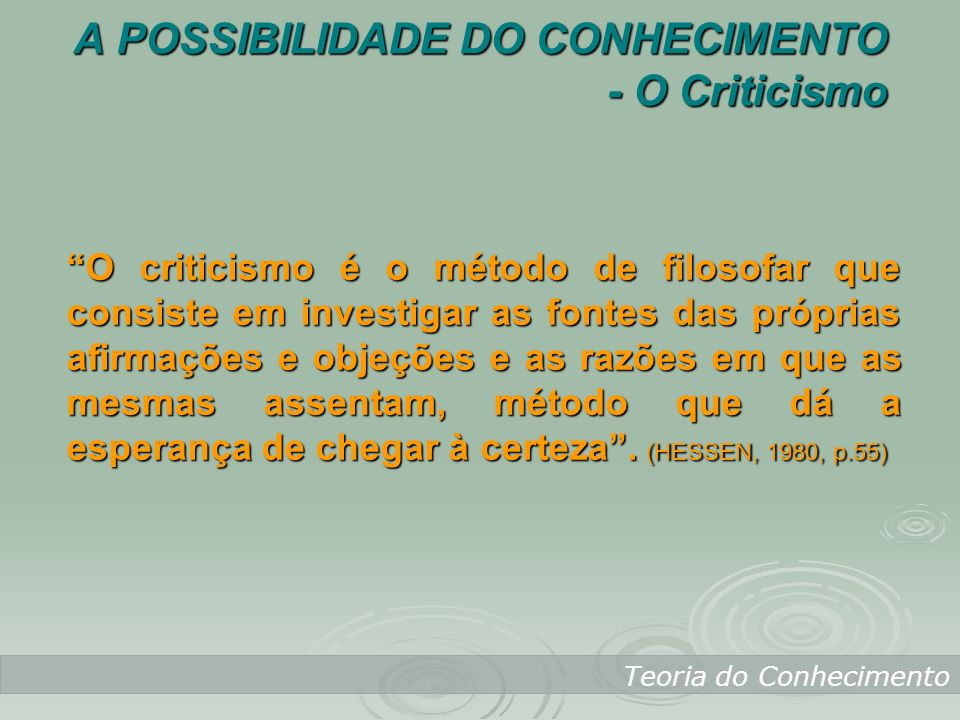 A POSSIBILIDADE DO CONHECIMENTO - O Criticismo