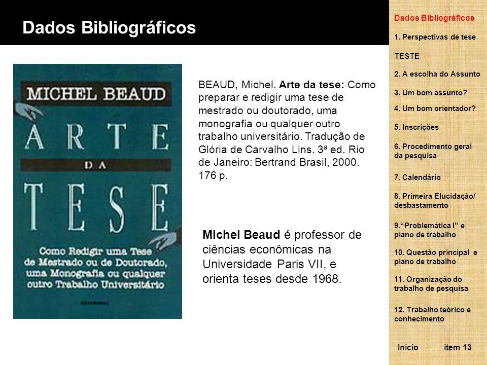 Dados BibliográficosDados Bibliográficos. 1. Perspectivas de tese. TESTE. 2. A escolha do Assunto.