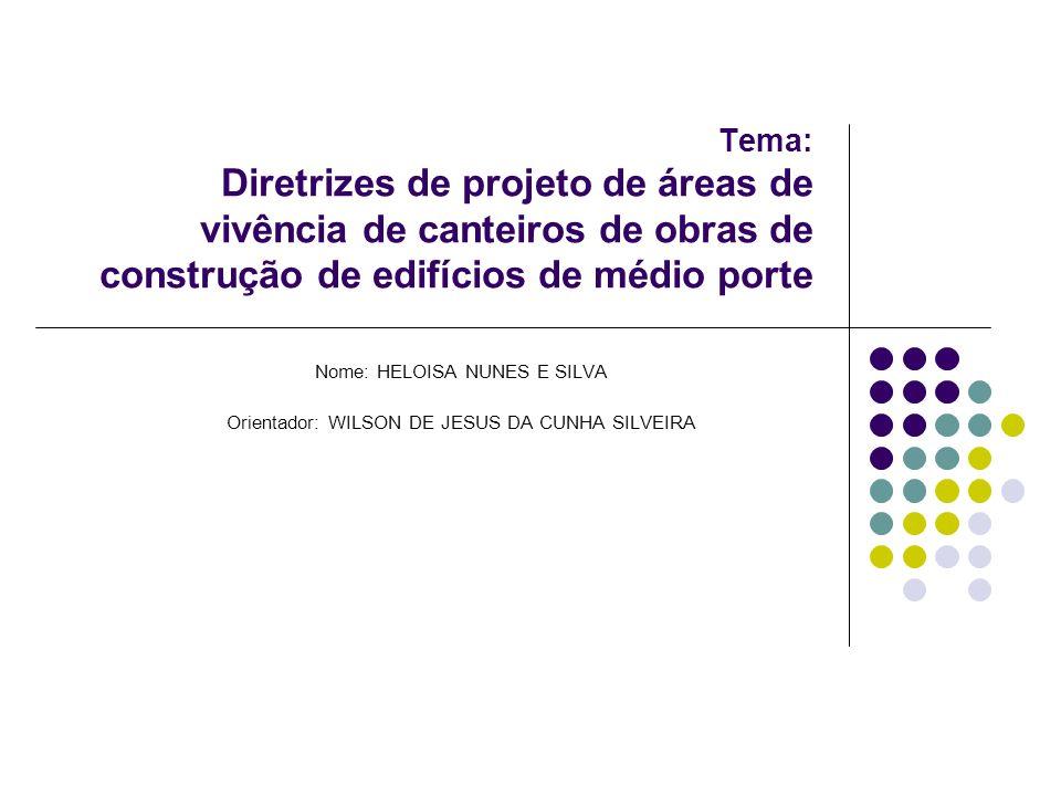 Tema: Diretrizes de projeto de áreas de vivência de canteiros de obras de construção de edifícios de médio porte
