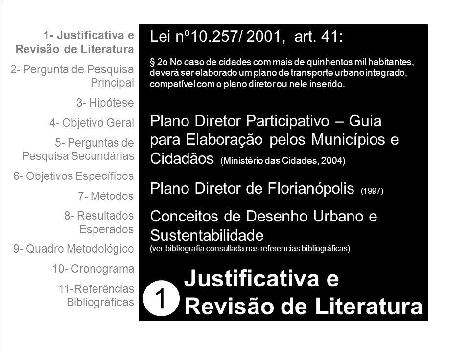 1 Justificativa e Revisão de Literatura Lei nº10.257/ 2001, art. 41: