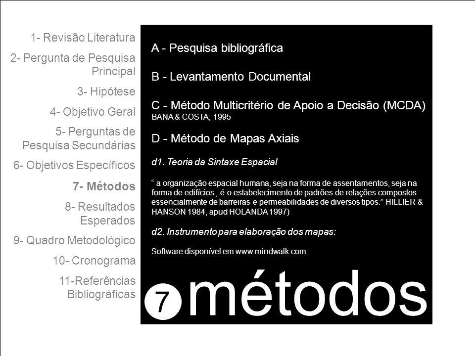métodos 7 A - Pesquisa bibliográfica B - Levantamento Documental