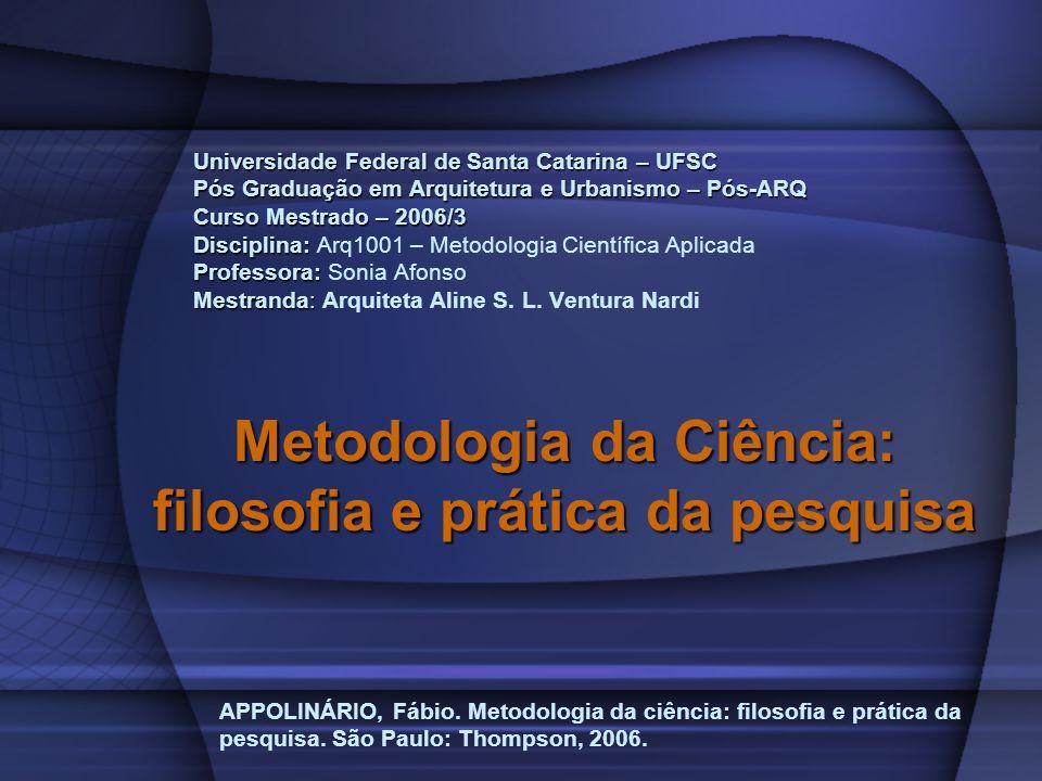 Metodologia da Ciência: filosofia e prática da pesquisa