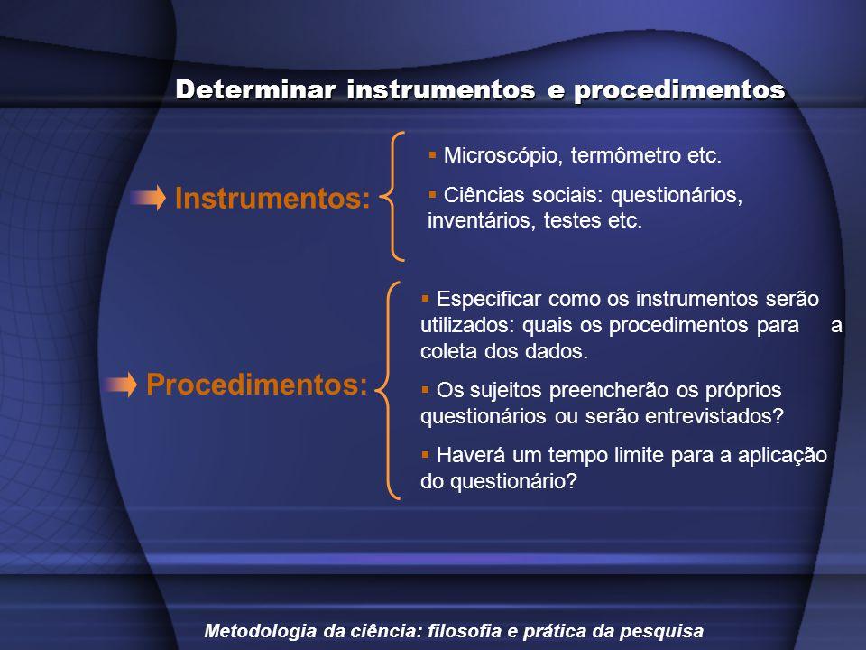 Instrumentos: Procedimentos: Determinar instrumentos e procedimentos