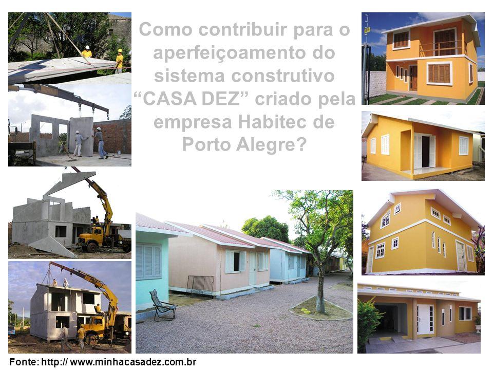 Como contribuir para o aperfeiçoamento do sistema construtivo CASA DEZ criado pela empresa Habitec de Porto Alegre
