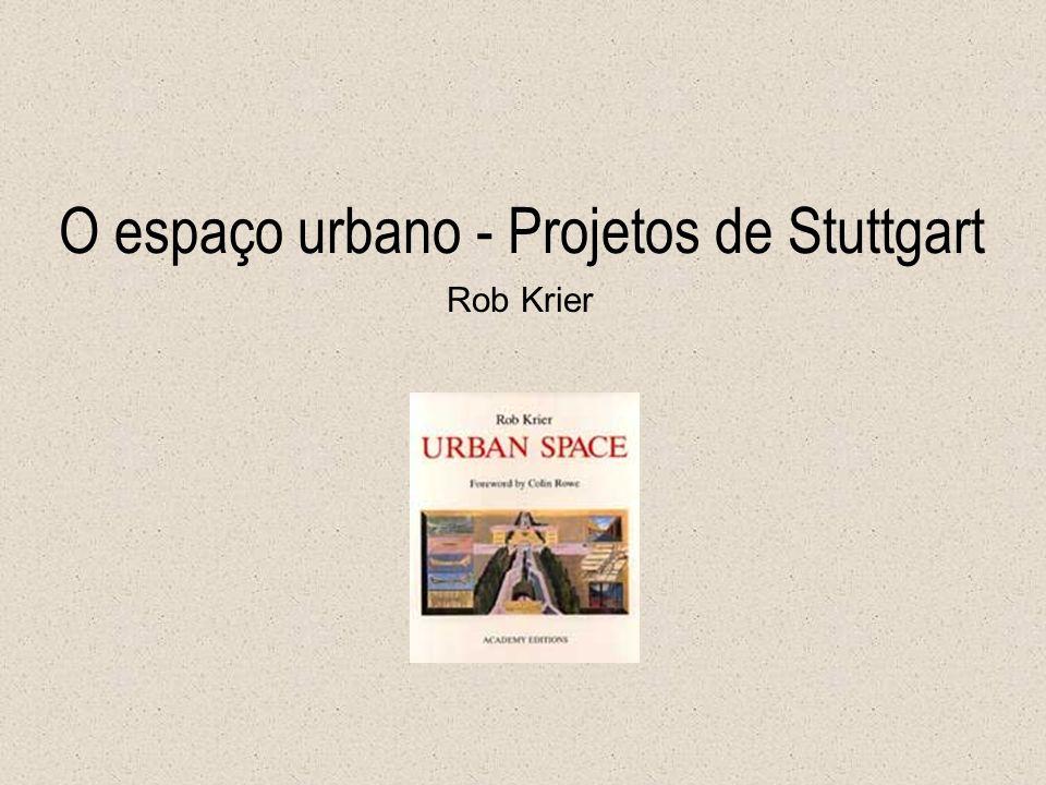 O espaço urbano - Projetos de Stuttgart