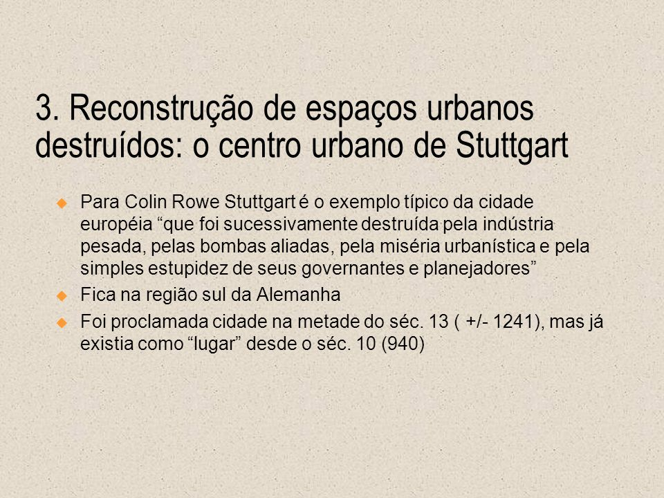 3. Reconstrução de espaços urbanos destruídos: o centro urbano de Stuttgart