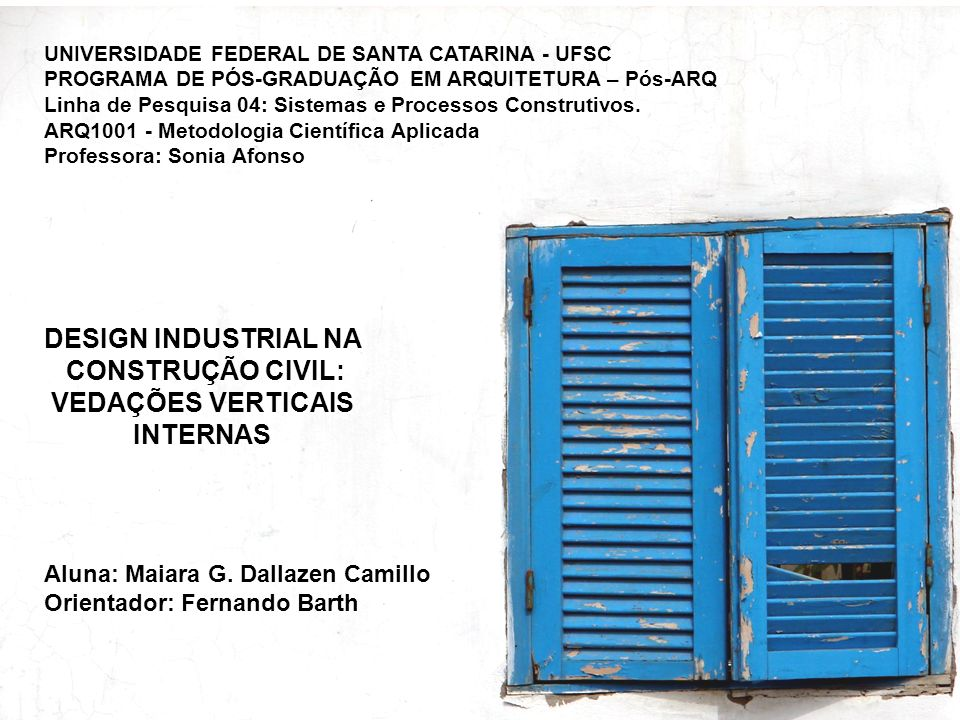 DESIGN INDUSTRIAL NA CONSTRUÇÃO CIVIL: VEDAÇÕES VERTICAIS INTERNAS