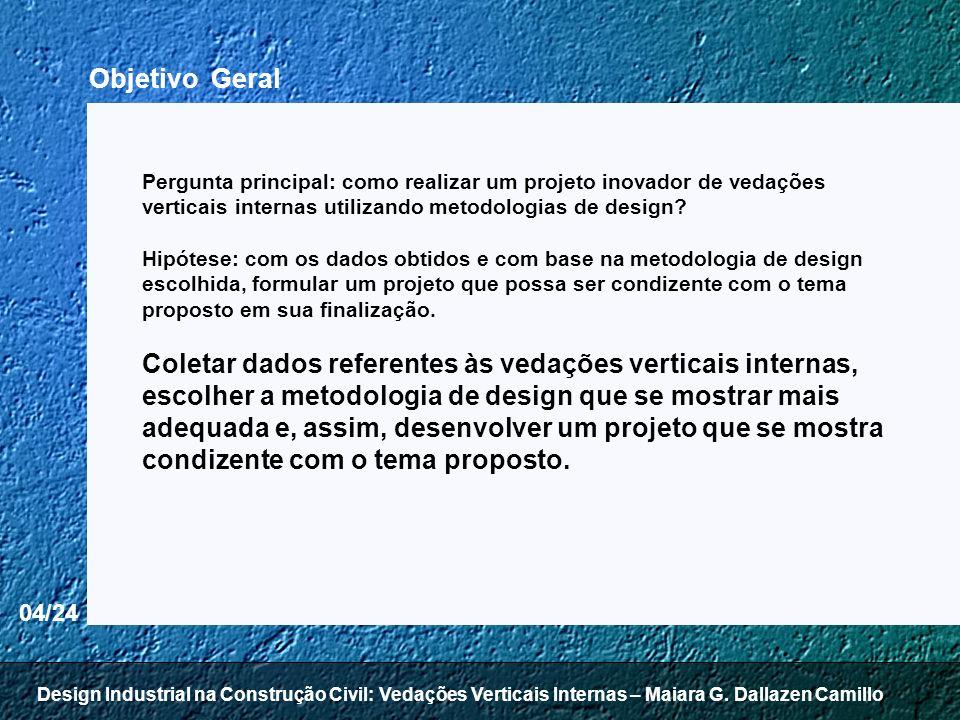 Objetivo Geral Pergunta principal: como realizar um projeto inovador de vedações verticais internas utilizando metodologias de design