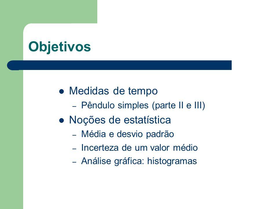 Objetivos Medidas de tempo Noções de estatística