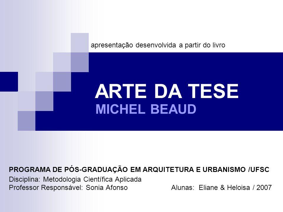 ARTE DA TESE MICHEL BEAUD apresentação desenvolvida a partir do livro