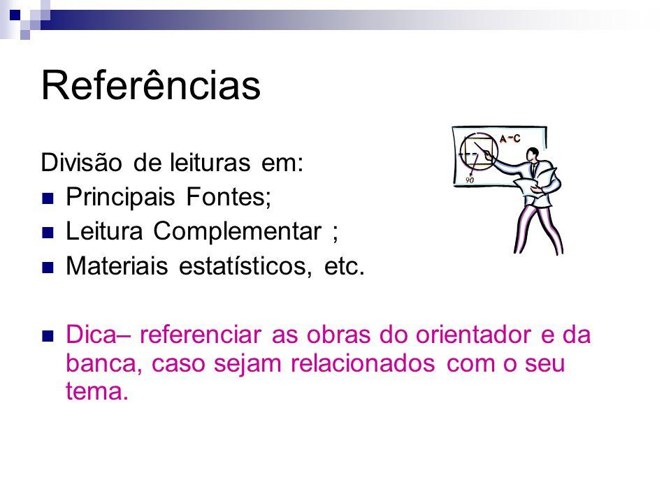 Referências Divisão de leituras em: Principais Fontes;