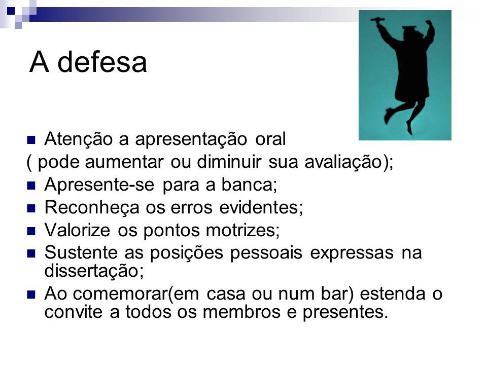 A defesa Atenção a apresentação oral