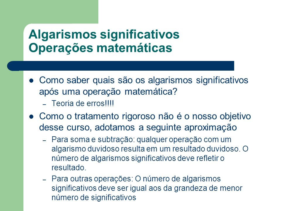 Algarismos significativos Operações matemáticas