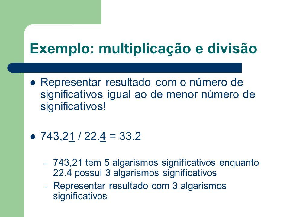 Exemplo: multiplicação e divisão