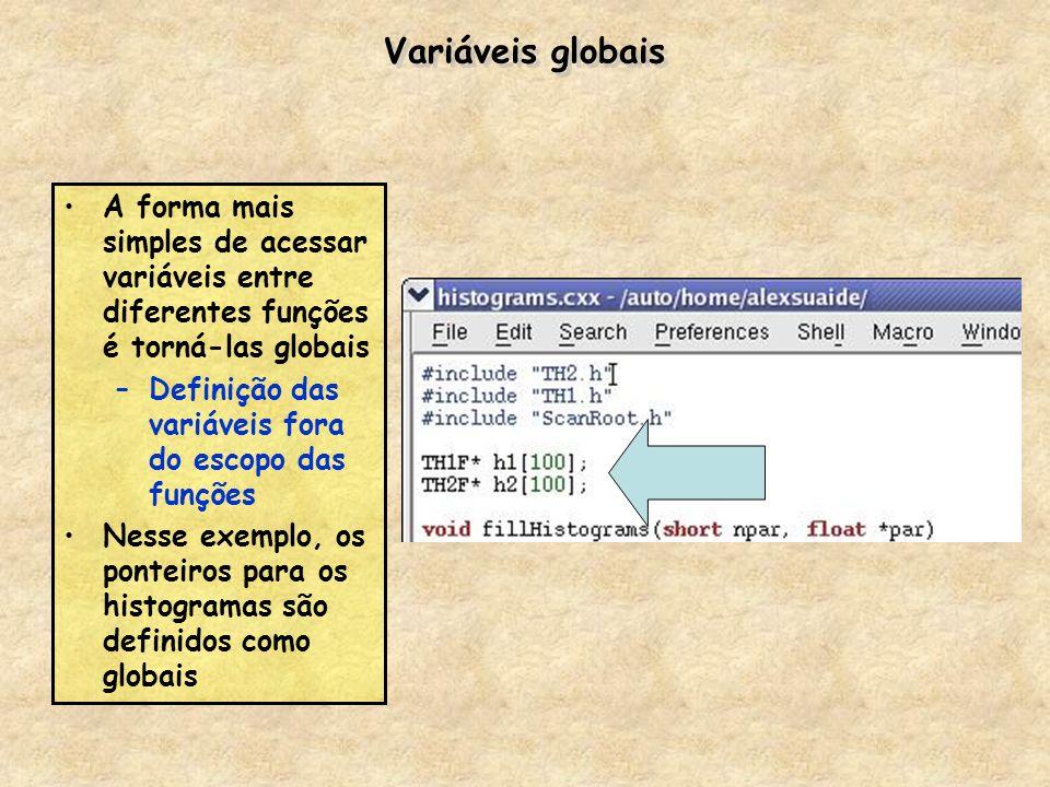 Variáveis globais A forma mais simples de acessar variáveis entre diferentes funções é torná-las globais.