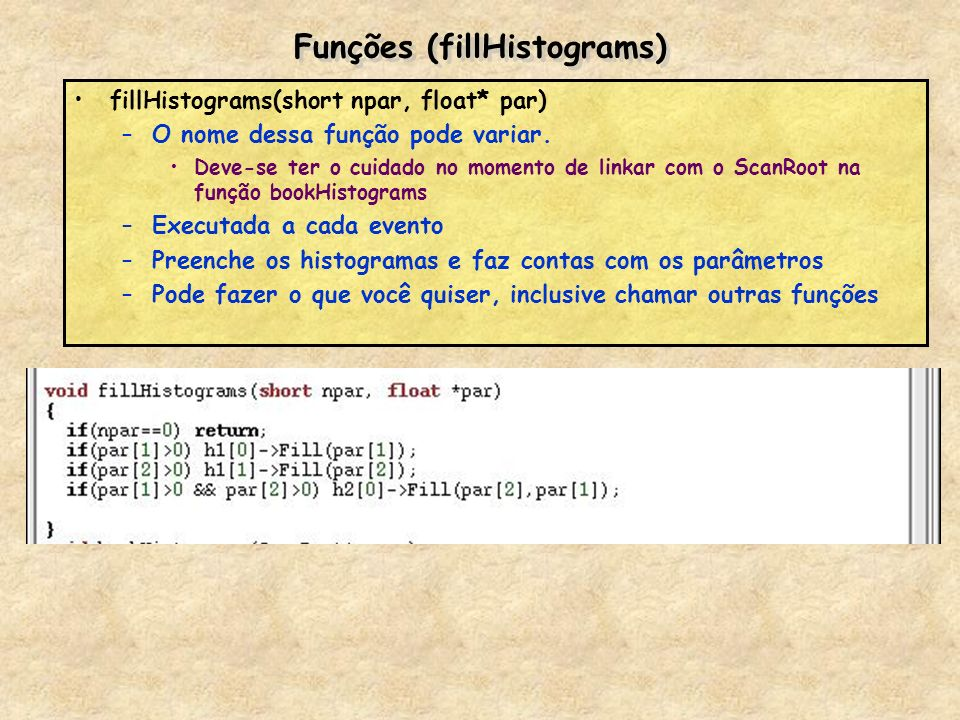 Funções (fillHistograms)