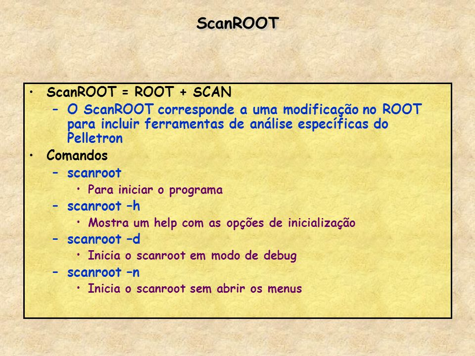 ScanROOT ScanROOT = ROOT + SCAN