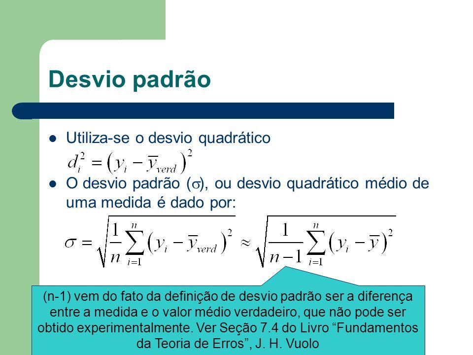 Desvio padrão Utiliza-se o desvio quadrático