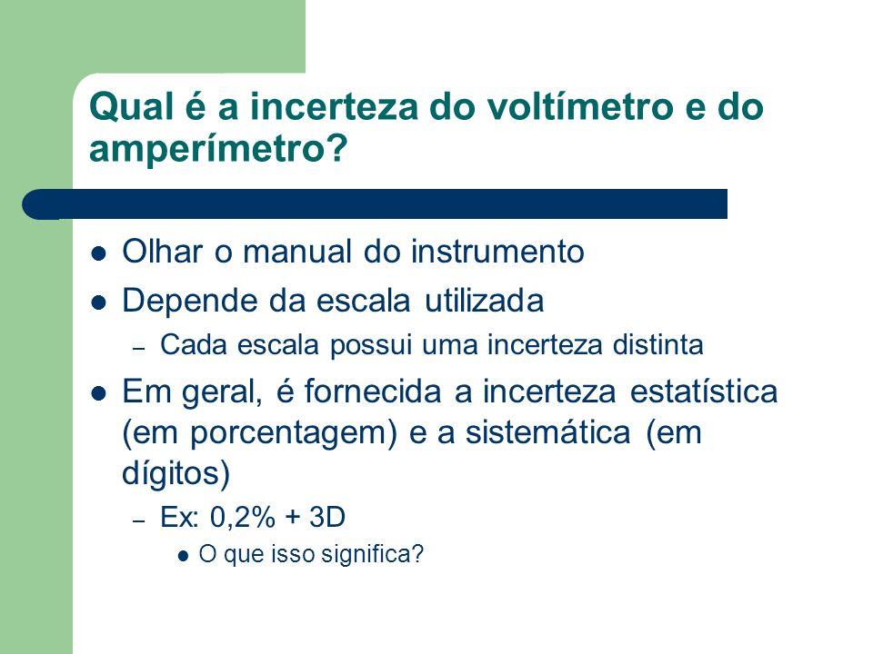 Qual é a incerteza do voltímetro e do amperímetro