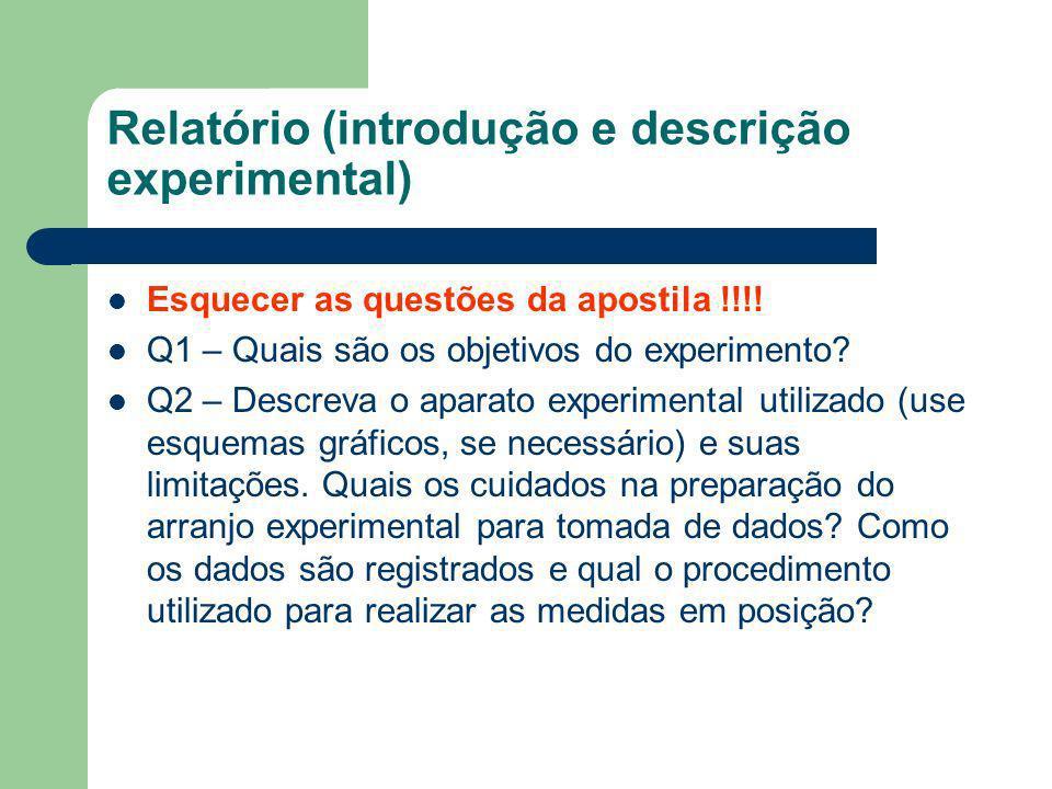 Relatório (introdução e descrição experimental)
