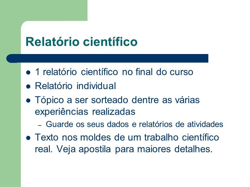 Relatório científico 1 relatório científico no final do curso