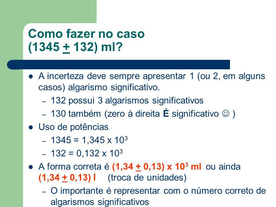 Como fazer no caso (1345 + 132) ml