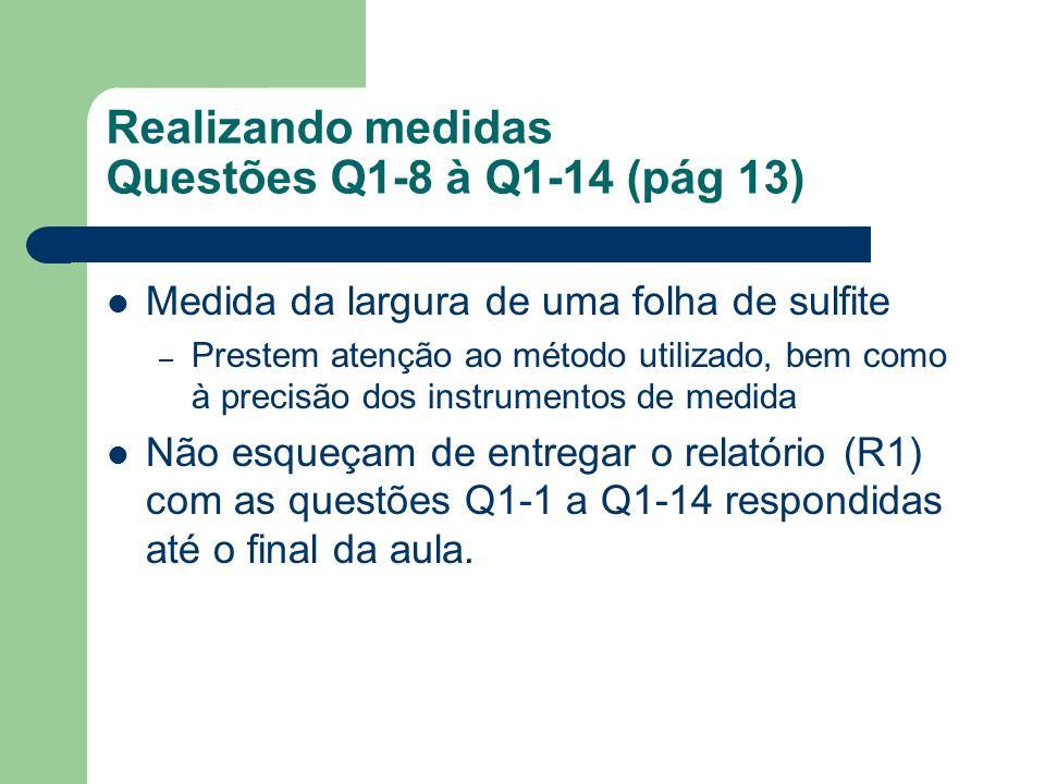 Realizando medidas Questões Q1-8 à Q1-14 (pág 13)