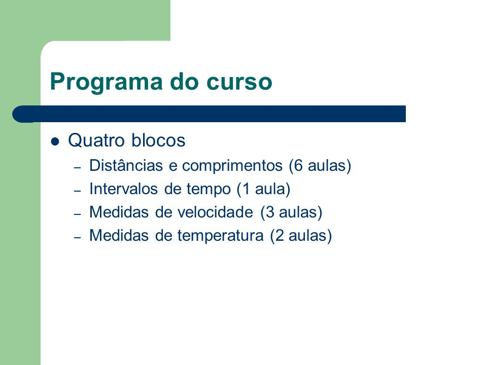 Programa do curso Quatro blocos Distâncias e comprimentos (6 aulas)