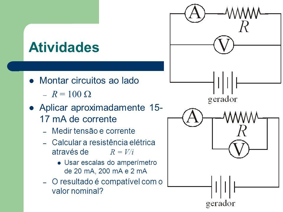 Atividades Montar circuitos ao lado R = 100 W