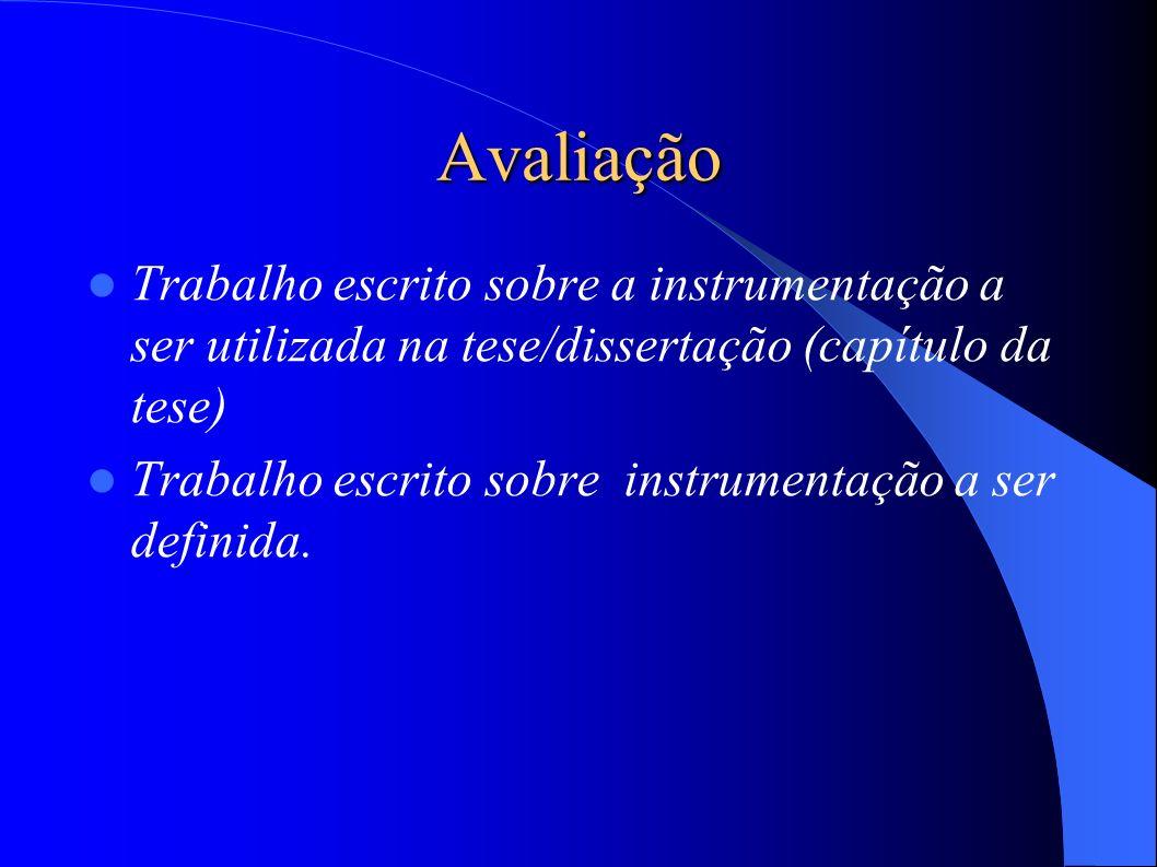 Avaliação Trabalho escrito sobre a instrumentação a ser utilizada na tese/dissertação (capítulo da tese)