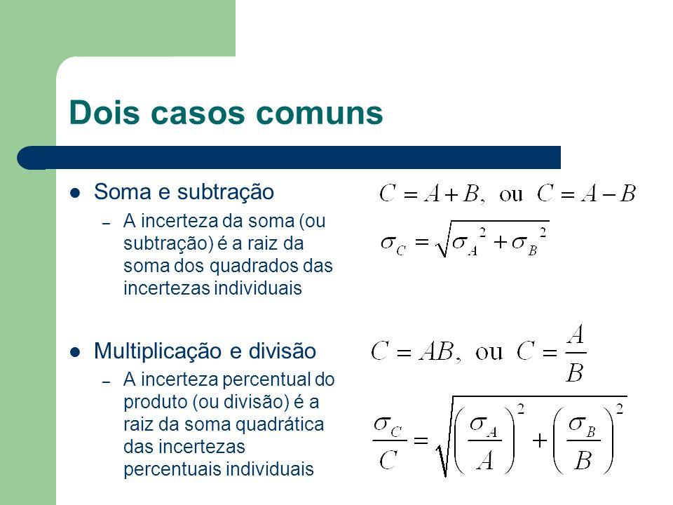 Dois casos comuns Soma e subtração Multiplicação e divisão