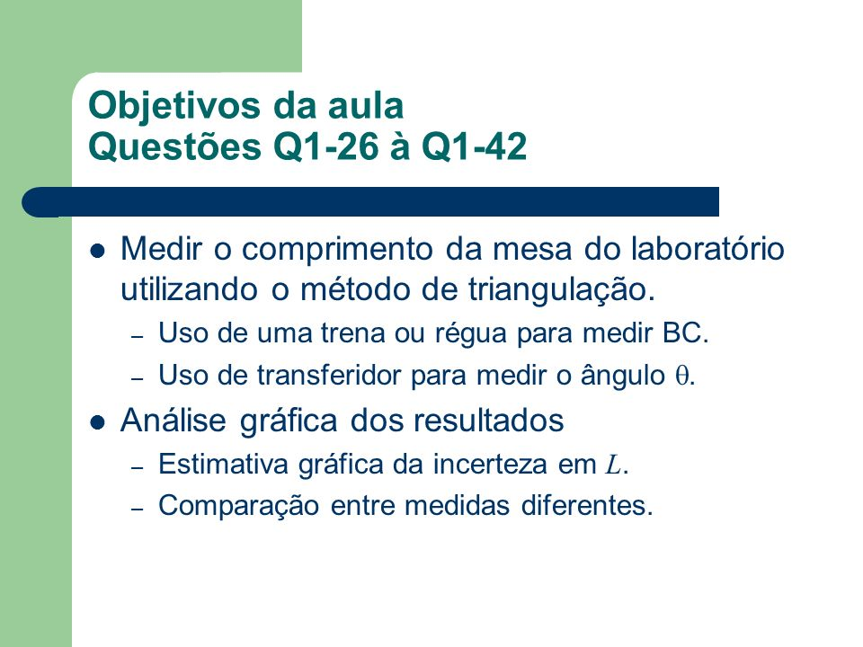 Objetivos da aula Questões Q1-26 à Q1-42